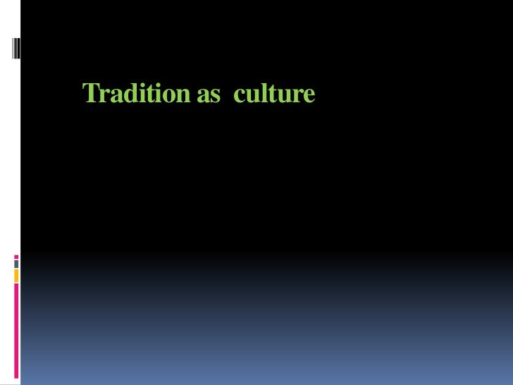 Tradition as culture