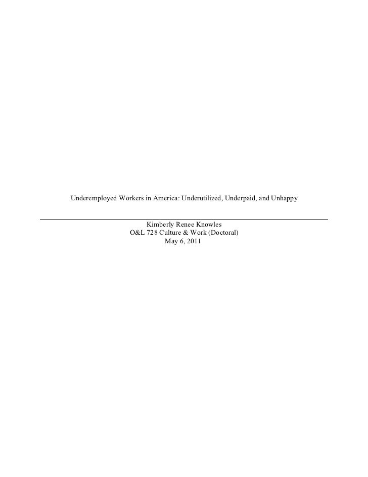 Underemployed Workers in America: Underutilized, Underpaid, and Unhappy                      Kimberly Renee Knowles       ...