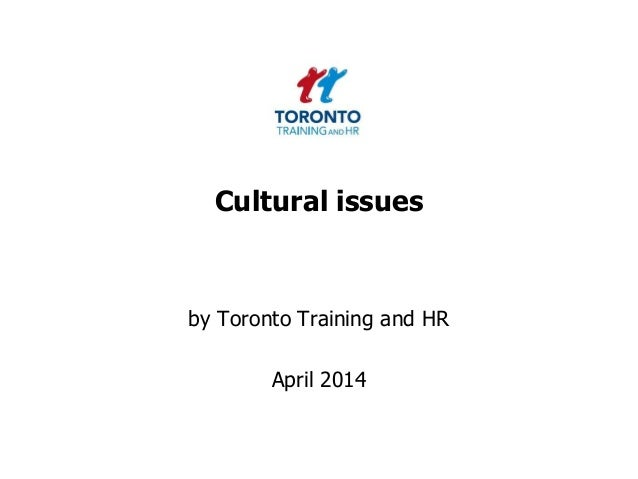 Cultural issues by Toronto Training and HR April 2014