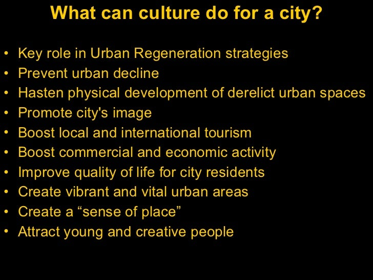 Culture as a Tool for Urban Regeneration Slide 2