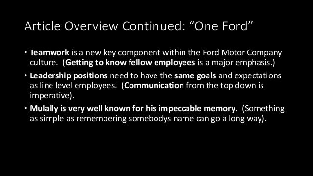 """Article Overview Continued: """"One Ford"""" • Teamwork is a new key component within the Ford Motor Company culture. (Getting t..."""
