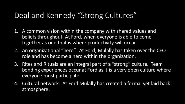 """Deal and Kennedy """"Strong Cultures"""" 1. A common vision within the company with shared values and beliefs throughout. At For..."""