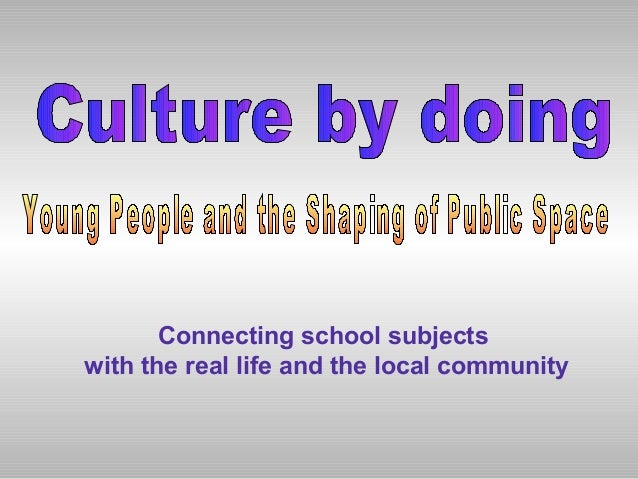 Connecting school subjects with the real life and the local community