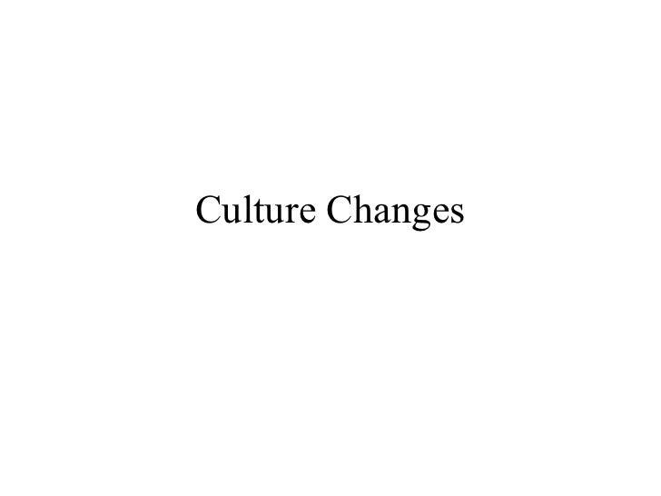 Culture Changes