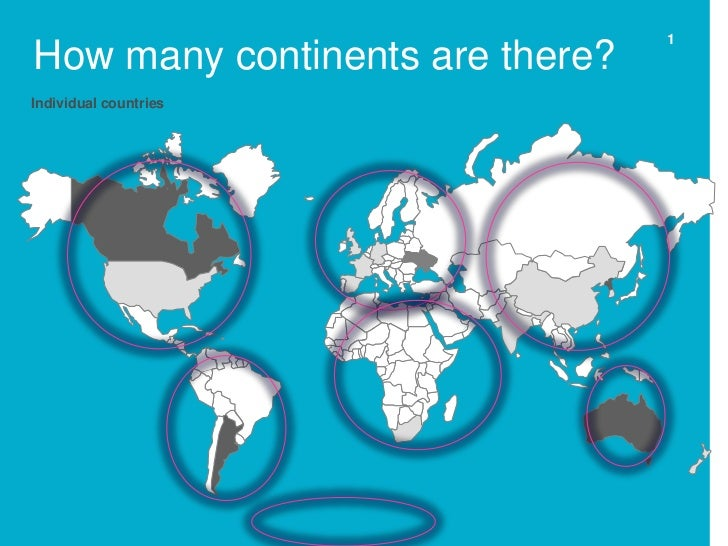 1How many continents are there?Individual countries