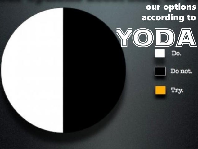 our options according to Yoda