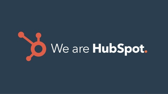 We are HubSpot.