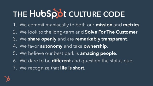 THE CULTURE CODE 1. We commit maniacally to both our mission and metrics. 2. We look to the long-term and Solve For The Cu...