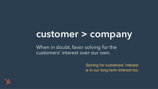 customer > company When in doubt, favor solving for the customers' interest over our own. Solving for customers' interest ...