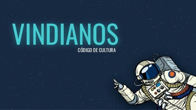 VINDIANOSCÓDIGO DE CULTURA