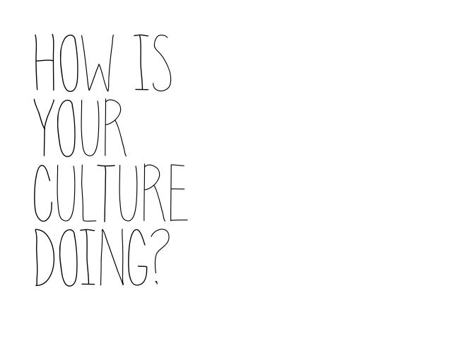 HOW IS YOUR CULTURE DOING?