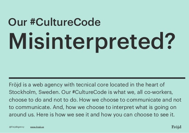 Our #CultureCode Misinterpreted? Fröjd is a web agency with tecnical core located in the heart of Stockholm, Sweden. Our #...
