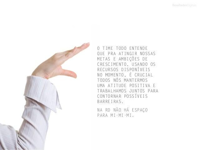 O TIME TODO ENTENDE QUE PRA ATINGIR NOSSAS METAS E AMBIÇÕES DE CRESCIMENTO, USANDO OS RECURSOS DISPONÍVEIS NO MOMENTO, É C...