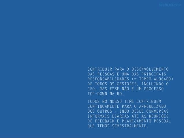 CONTRIBUIR PARA O DESENVOLVIMENTO DAS PESSOAS É UMA DAS PRINCIPAIS RESPONSABILIDADES (= TEMPO ALOCADO) DE TODOS OS GESTORE...