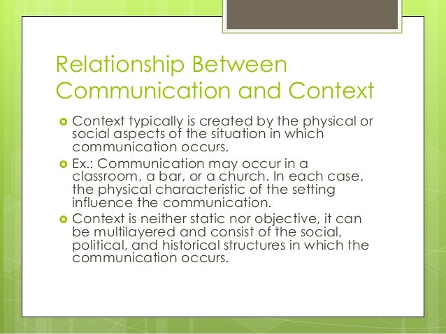 context of communication Social context, also called social environment, refers to the settings surrounding individuals, including the culture they live in and groups that they interact with social context influences customs, traditions and other socially acceptable standards over time, people with a similar social .