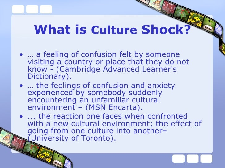 an essay about culture shock An example of culture shock is when someone struggles to adapt to the dining customs of another culture, such as spending hours everyday eating a meal with family members.