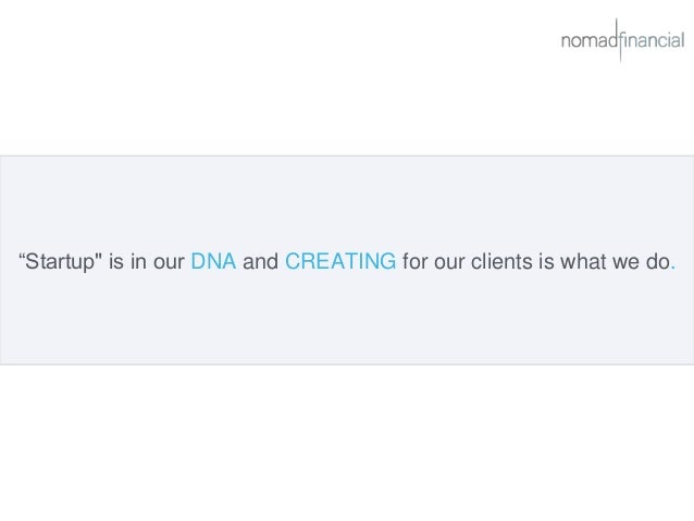"""""""Startup"""" is in our DNA and CREATING for our clients is what we do."""