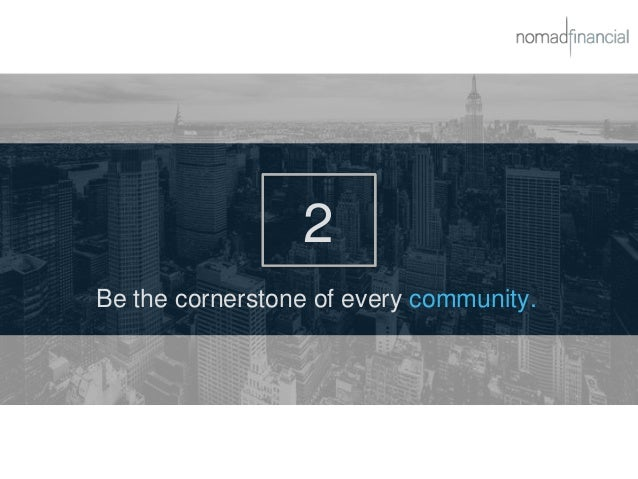 2 Be the cornerstone of every community.