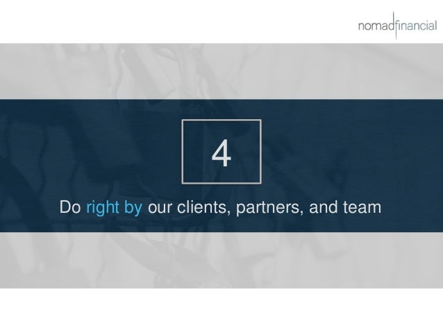 4 Do right by our clients, partners, and team