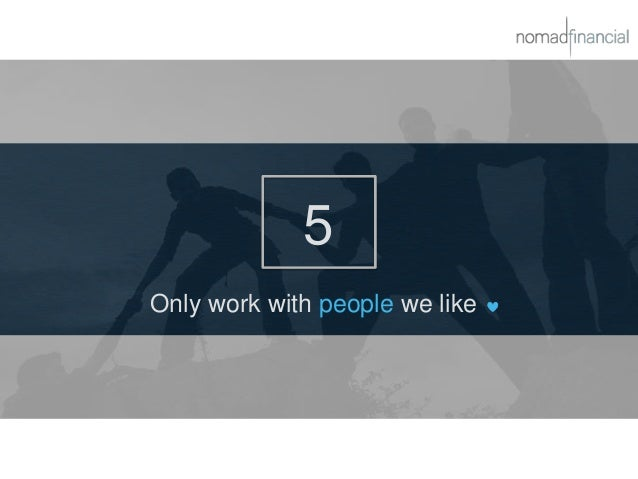5 Only work with people we like