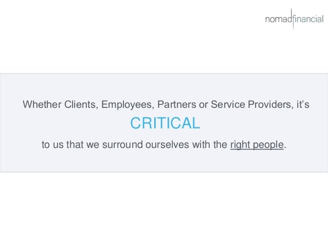 Whether Clients, Employees, Partners or Service Providers, it's CRITICAL to us that we surround ourselves with the right p...