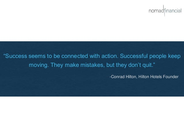 """""""Success seems to be connected with action. Successful people keep moving. They make mistakes, but they don't quit."""" -Conr..."""