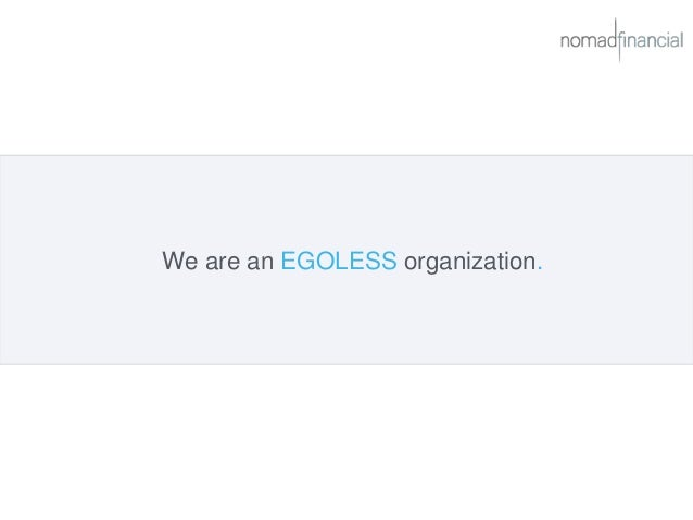 We are an EGOLESS organization.