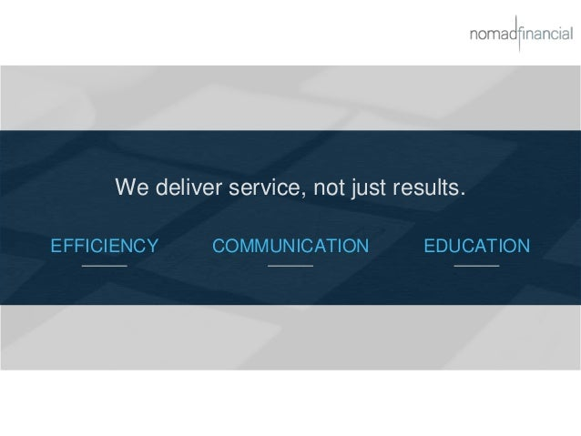 We deliver service, not just results. EFFICIENCY COMMUNICATION EDUCATION