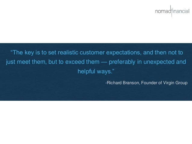 """""""The key is to set realistic customer expectations, and then not to just meet them, but to exceed them — preferably in une..."""