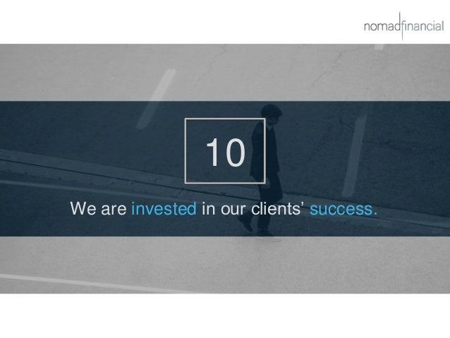 10 We are invested in our clients' success.