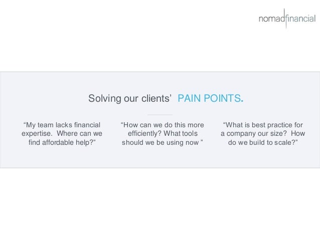 """Solving our clients' PAIN POINTS. """"My team lacks financial expertise. Where can we find affordable help?"""" """"How can we do t..."""