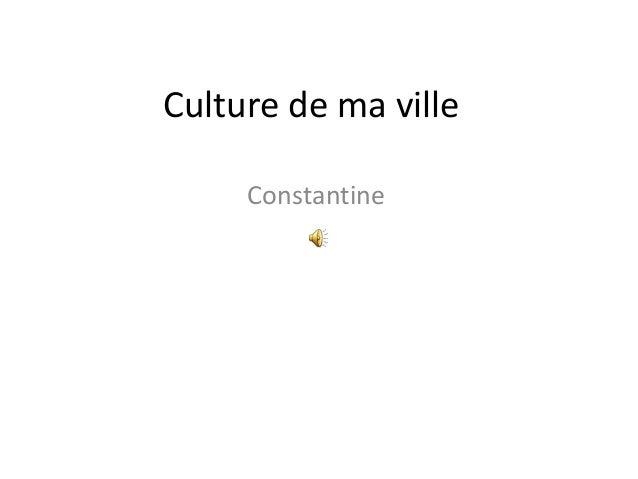 Culture de ma ville Constantine