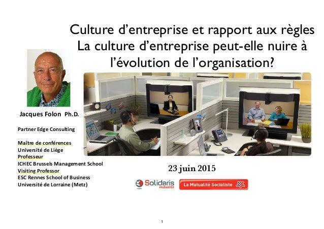 Culture d'entreprise et rapport aux règles La culture d'entreprise peut-elle nuire à l'évolution de l'organisation?   Ja...