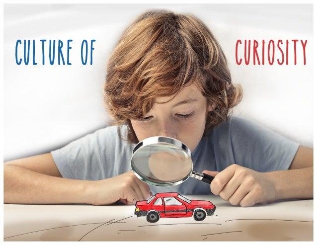 Culture of curiosity