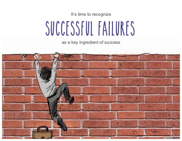 It's time to recognize Successful failures as a key ingredient of success