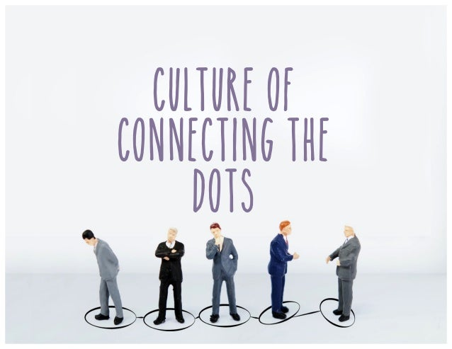 Culture of connecting the dots