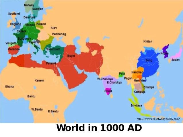 http://www.tripylonmedia.com World in 1000 AD http://www.atlasofworldhistory.com/