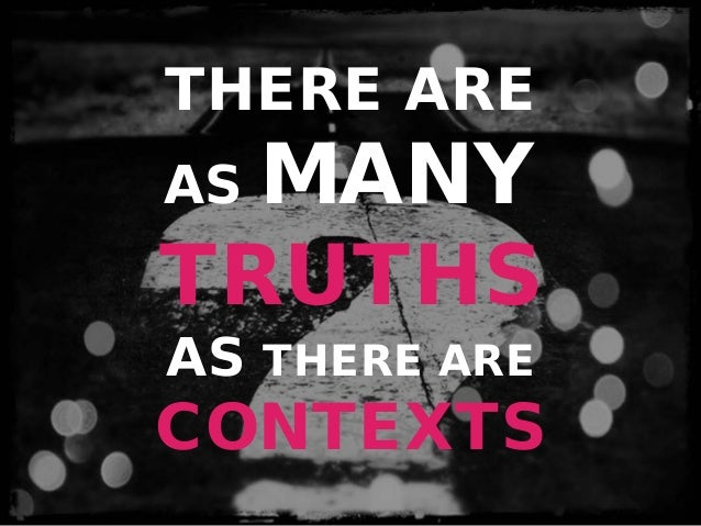 http://www.tripylonmedia.com THERE ARE AS MANY TRUTHS AS THERE ARE CONTEXTS