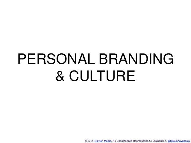 http://www.tripylonmedia.com PERSONAL BRANDING & CULTURE