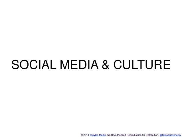 http://www.tripylonmedia.com SOCIAL MEDIA & CULTURE