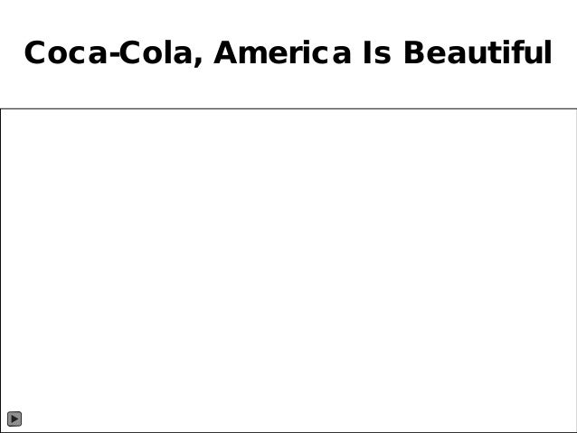 http://www.tripylonmedia.com Coca-Cola, America Is Beautiful