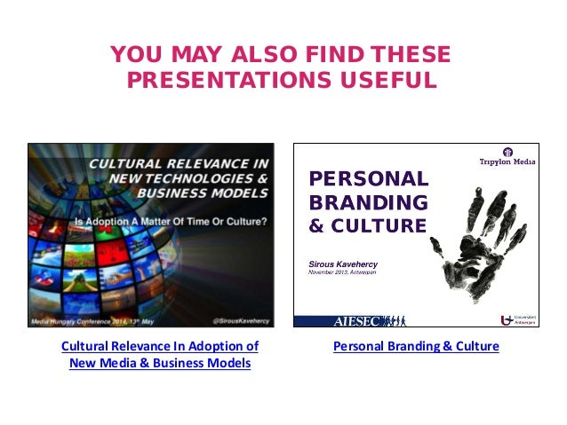 http://www.tripylonmedia.com YOU MAY ALSO FIND THESE PRESENTATIONS USEFUL Personal Branding & CultureCultural Relevance In...