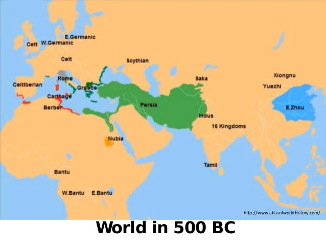 http://www.tripylonmedia.com World in 500 BC http://www.atlasofworldhistory.com/
