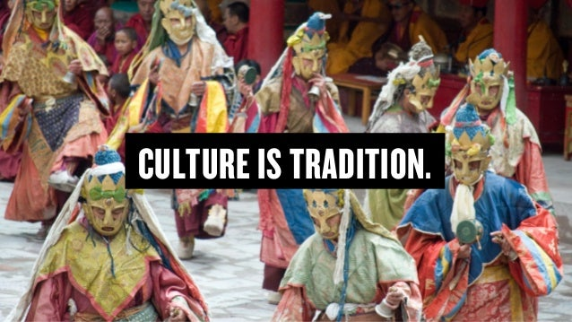 Copyright © 2015 Wonder Group. wonderagency.com CULTURE IS TRADITION.