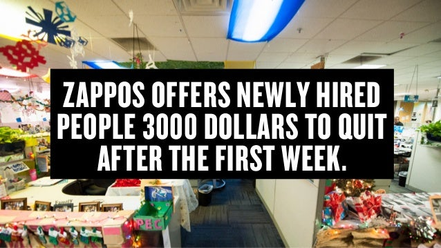 Copyright © 2015 Wonder Group. wonderagency.com ZAPPOS OFFERS NEWLY HIRED PEOPLE 3000 DOLLARS TO QUIT AFTER THE FIRST WEEK.