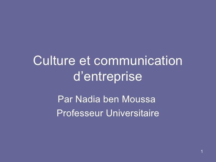 Culture et communication d'entreprise Par Nadia ben Moussa  Professeur Universitaire