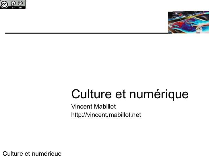 c                       Culture et numérique                       Vincent Mabillot                       http://vincent.m...