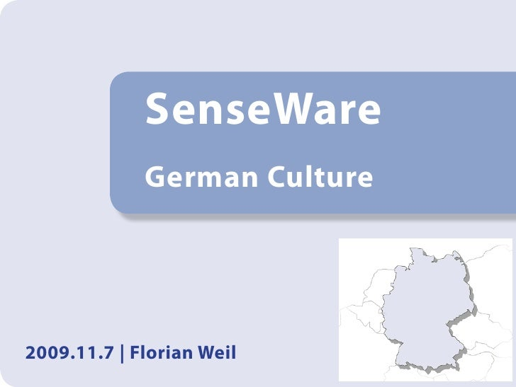 SenseWare              German Culture     2009.11.7 | Florian Weil
