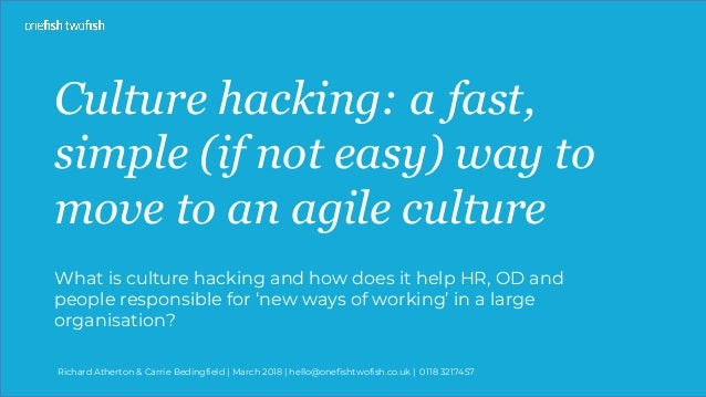 Culture hacking: a fast, simple (if not easy) way to move to an agile culture What is culture hacking and how does it help...