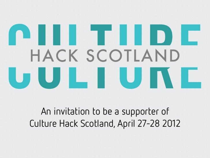 An invitation to be a supporter ofCulture Hack Scotland, April 27-28 2012